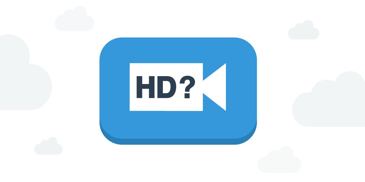 Are you Streaming in HD?